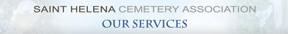 Our Services | Saint Helena Cemetery Association